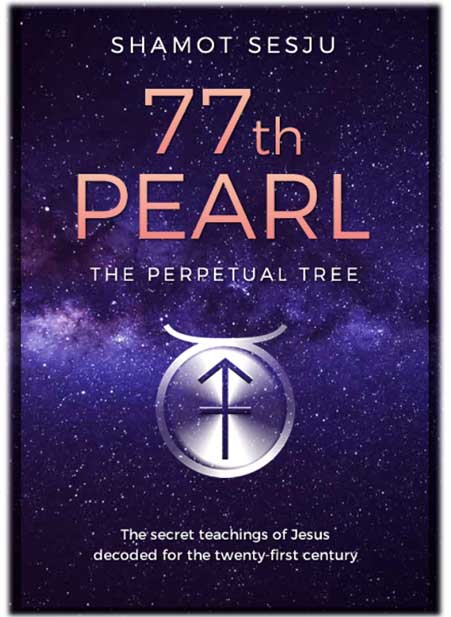 Gospel of Thomas 77th Pearl The Perpetual Tree